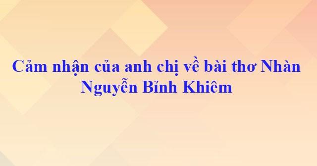 cam nhan bai tho nhan nguyen binh khiem lop 10 1 - Top 9 bài văn mẫu Cảm nhận bài thơ Nhàn Nguyễn Bỉnh Khiêm lớp 10 chọn lọc